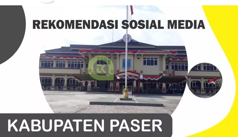 REKOMENDASI GROUP SOSIAL MEDIA UNTUK WILAYAH KABUPATEN PASER
