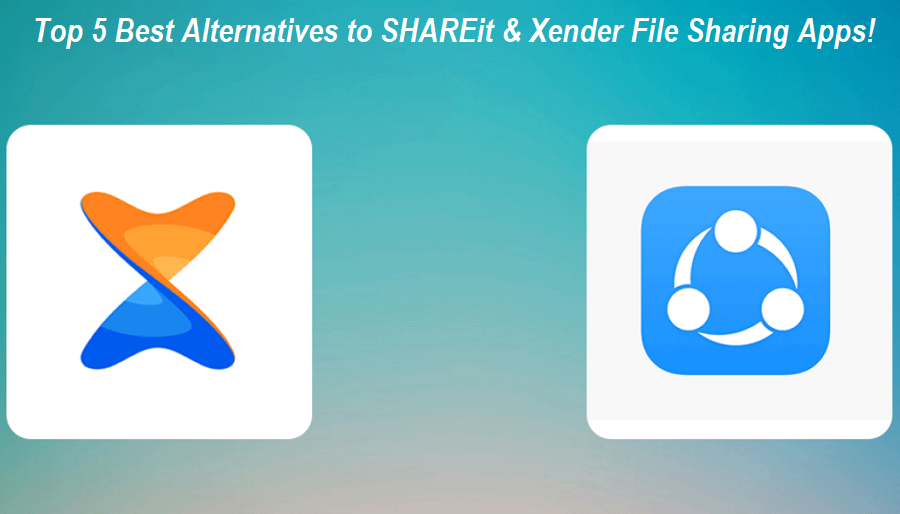 Alternatives to SHAREit and Xender