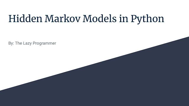 Unsupervised Machine Learning Hidden Markov Models in Python