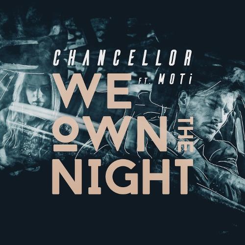 Chancellor & MOTi – We Own the Night – Single