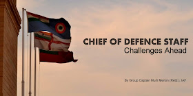 Chief of Defence Staff — Challenges Ahead