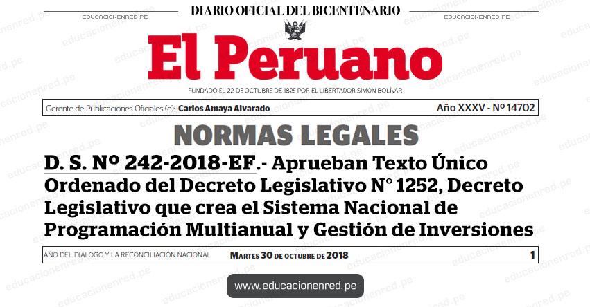 D. S. Nº 242-2018-EF - Aprueban Texto Único Ordenado del Decreto Legislativo N° 1252, Decreto Legislativo que crea el Sistema Nacional de Programación Multianual y Gestión de Inversiones - MEF - www.mef.gob.pe