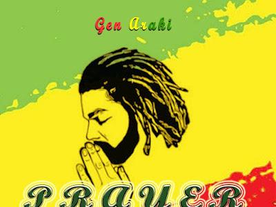 DOWNLOAD MP3: Gen Araki – Prayer || @General_araki