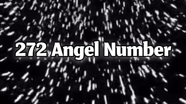ý nghĩa số thiên thần 272 angel number meanings