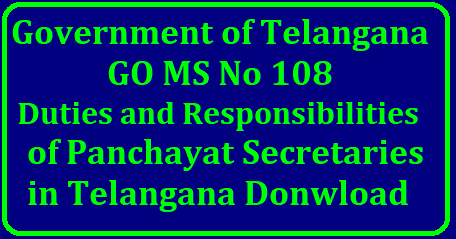 GO MS No 108 Duties and Responsibilities of Panchayat Secretaries in Telangana Donwload Telangana Panchayat Raj Department issued GO MS No 108 Dated 26.09.2018 mentioning Duties and Responsibilities of Panchayat Secretaries Telangana Panchayat Raj Act, 2018 - Gram Panchayats - Duties and Responsibilities of Panchayat Secretary – Orders - Issued. go-ms-no-108-duties-and-responsibilities-panchayat-secretaries-download/2018/09/go-ms-no-108-duties-and-responsibilities-panchayat-secretaries-download.html
