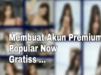 Cara Membuat Akun Popular Now Premium