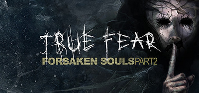 True Fear Forsaken Souls Part 2-GOG