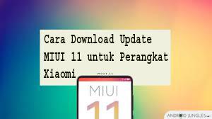 Cara Download Update MIUI 11 untuk Perangkat Xiaomi 1