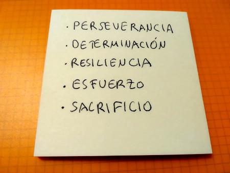 Perseverancia, determinación, resiliencia, esfuerzo y sacrificio