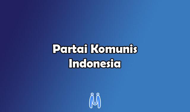 Organisasi Pergerakan Nasional: Partai Komunis Indonesia (PKI)