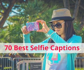 70 Best Selfie Captions for Social Media 2018