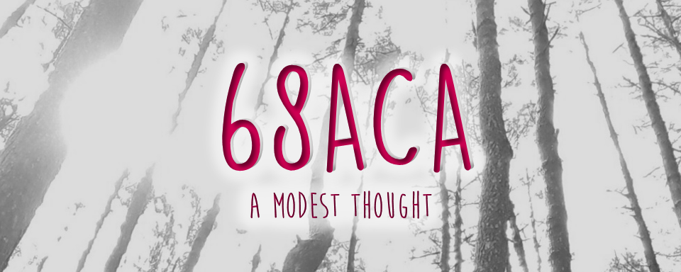 68ACA :: a modest thought