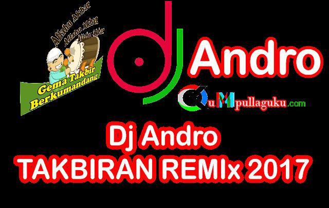 Lagu Dj Andro Takbiran Remix Mp3