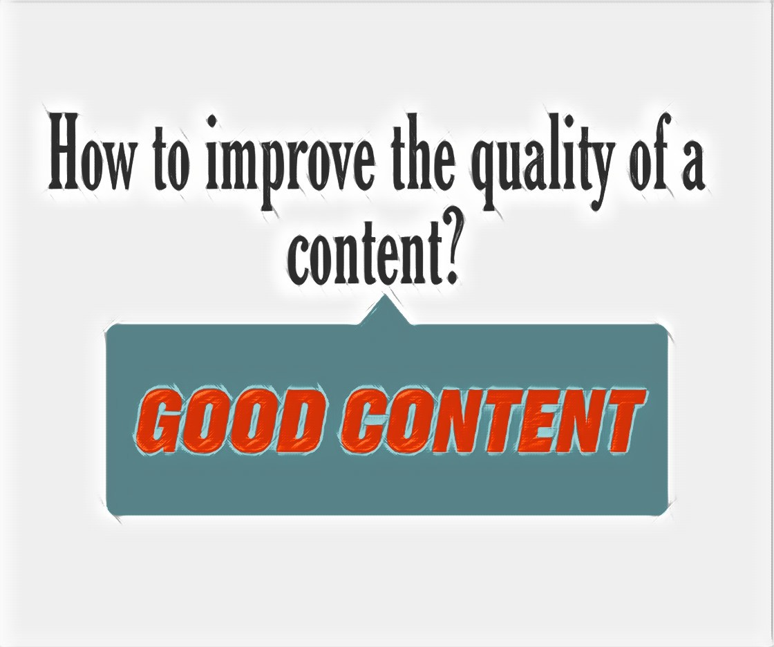 How to improve the quality of a content?