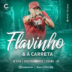 FLAVINHO & A CARRETA - Ao Vivo em Fátima - BA 2019