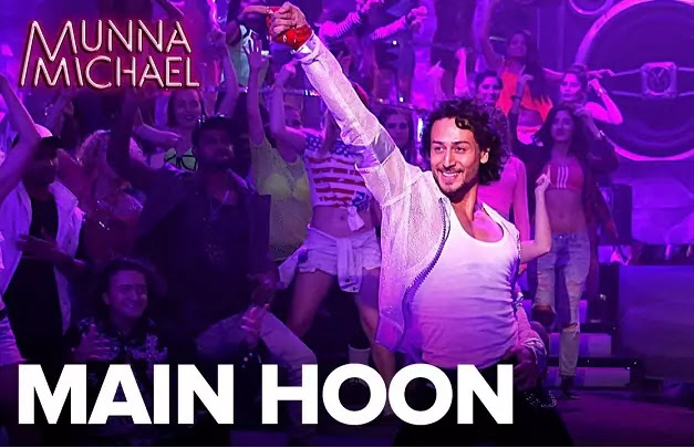 Main Hoon Lyrics -Munna Michael -Siddharth Mahadevan