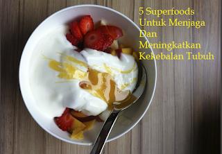 5 Superfoods Yang Menjaga Dan Meningkatkan Kekebalan Tubuh Kita