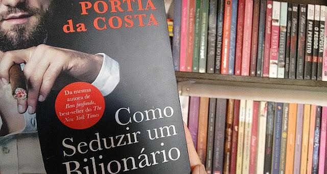 [Resenha] Como seduzir um Bilionário | Portia da Costa