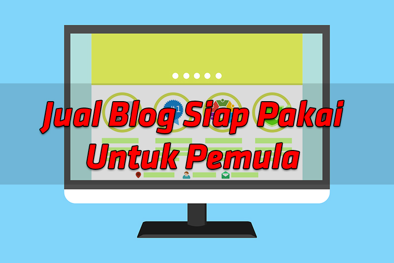 Jual Blog Siap Pakai Untuk Pemula