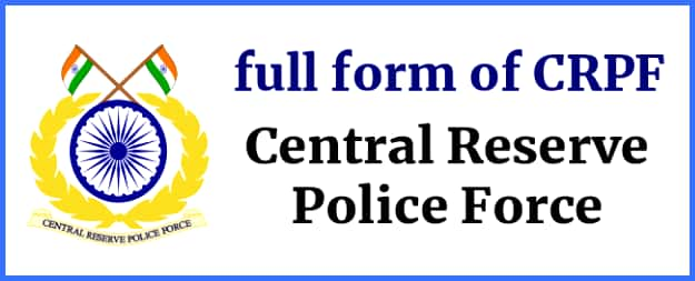 Full form of CRPF- Central Reserve Police Force