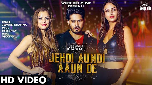 Song  :  Jehdi Aundi Aaun De Song Lyrics Singer  :  Jeewan Khanna Lyrics  :  Vicky Gill Music  :  Desi Crew Director  :  Jyot Kalirao