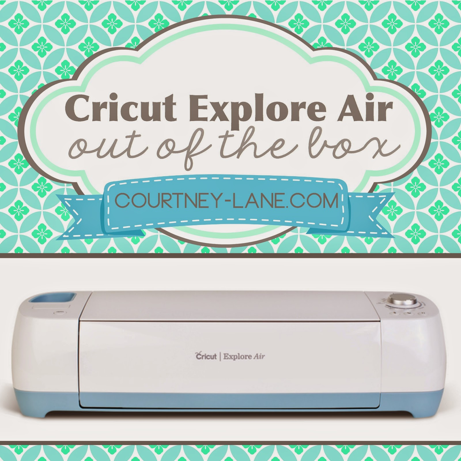 Cricut Explore Air out of the box