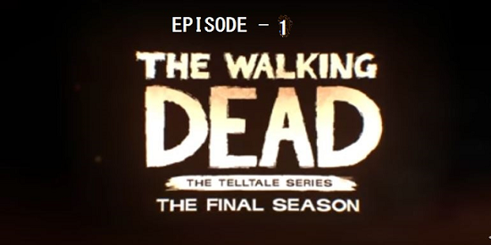 The Walking Dead The Final Season Episode 1-2 PC Game Download