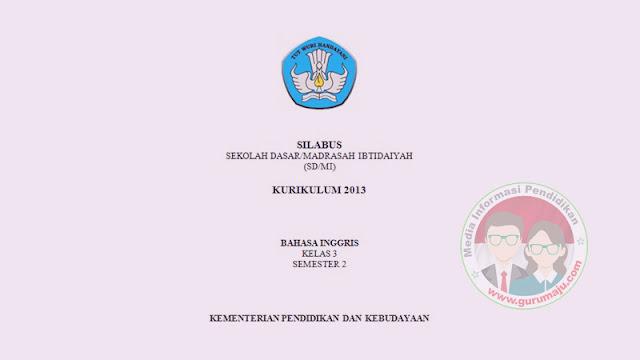 SILABUS Bahasa Inggris Kelas 3 K13 Edisi 2021 Semester 2