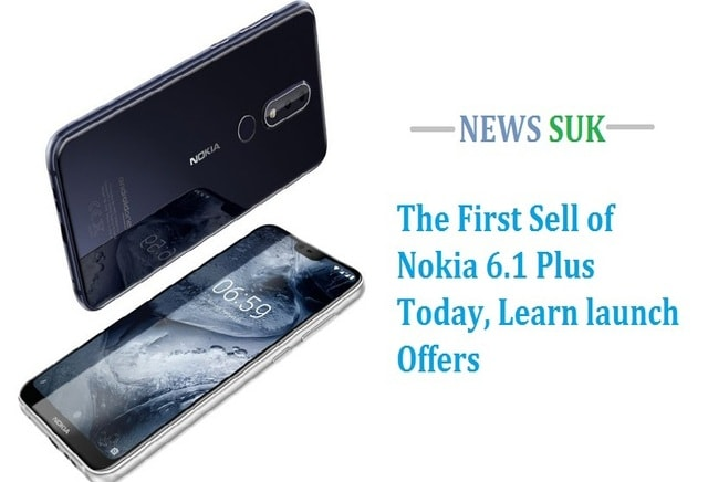 First Sell of Nokia 6.1 Plus Today, See launch Offers