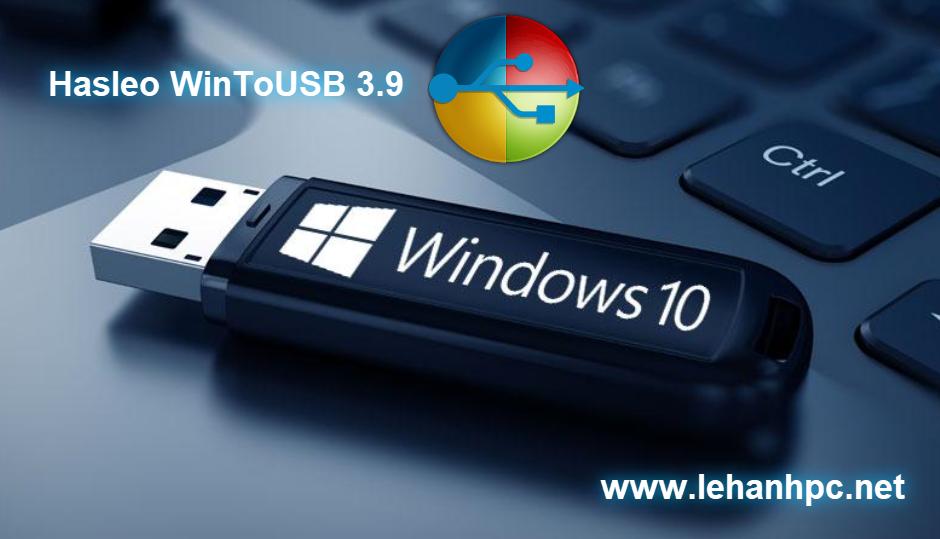 Hasleo WinToUSB 3.9 - Cài Windows từ USB