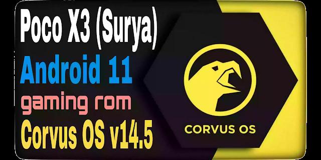 Poco X3 | Surya/ Corvus OS v 14.5/ Official-Android 11-R