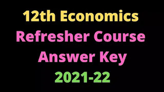 12th Standard Economics Refresher Course Module Answer key 2021-2022. Tamil Nadu Start Board  Syllabus and TNSCERT gives to the students Assignment