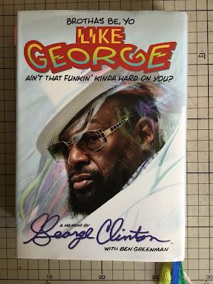 Ain't that funkin' kinda hard ion you?! / A memoir by Geroge Clinton