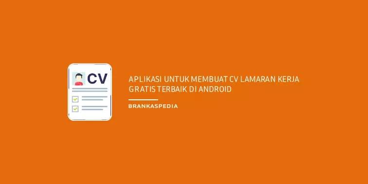 Aplikasi Membuat CV Lamaran Kerja Gratis Terbaik di Android