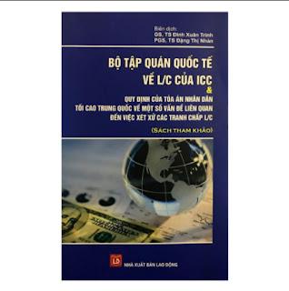 Bộ Tập Quán Quốc Tế Về L/C Của ICC Và Quy Định Của Tòa Án Nhân Dân Tối Cao Trung Quốc Về Một Số Vấn Đề Liên Quan Đến Việc Xét Xử Các Tranh Chấp L/C (Sách Tham Khảo) ebook PDF EPUB AWZ3 PRC MOBI