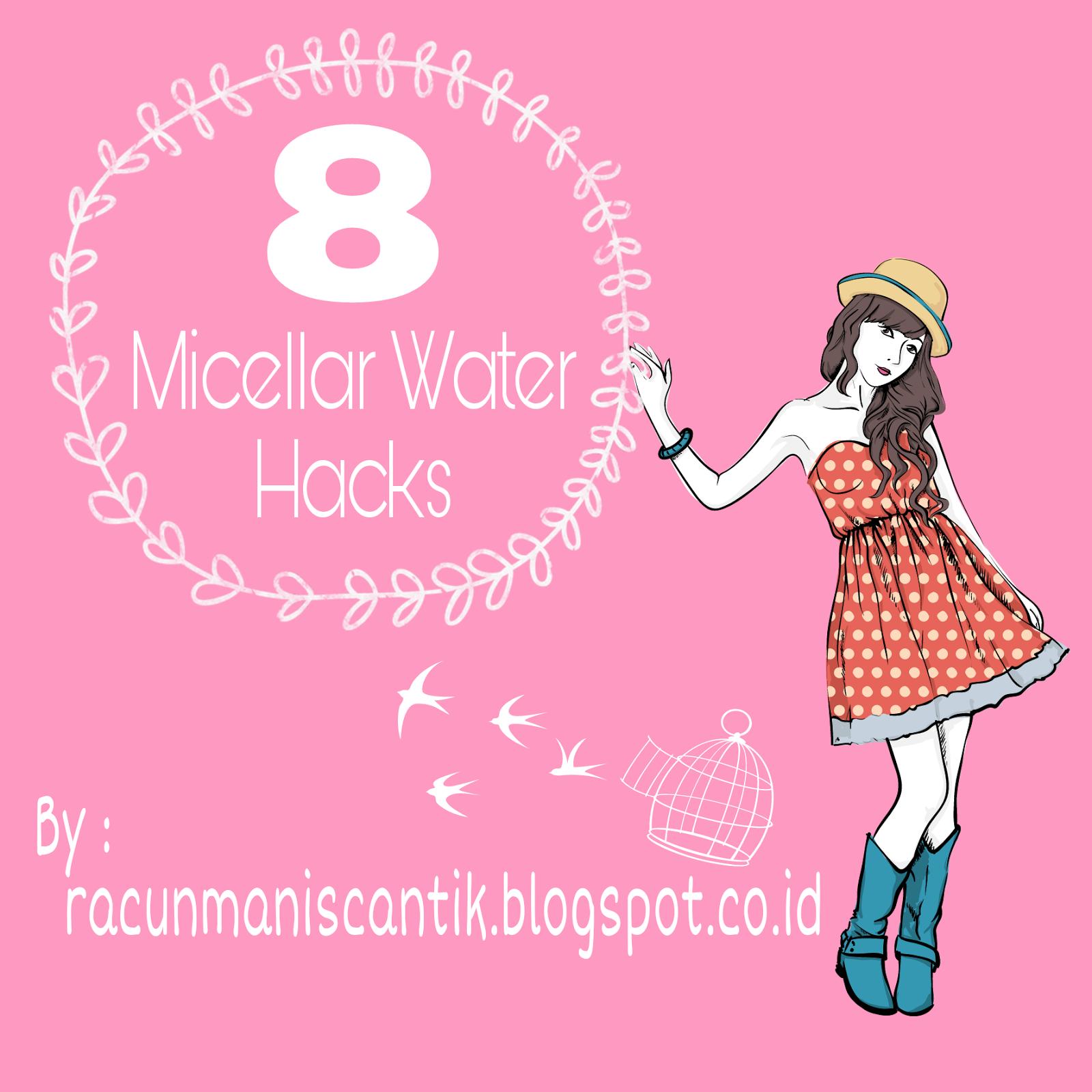 Beauty hacks 101 8 Fungsi Lain Micellar Water yang Jarang Cewek Tau
