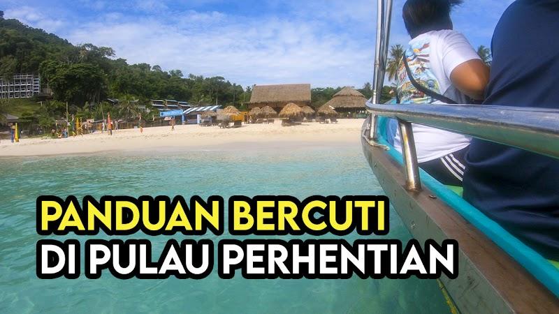 Tips dan Panduan Percutian Pulau Perhentian Terengganu