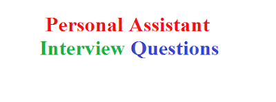 Personal Assistant Interview Questions