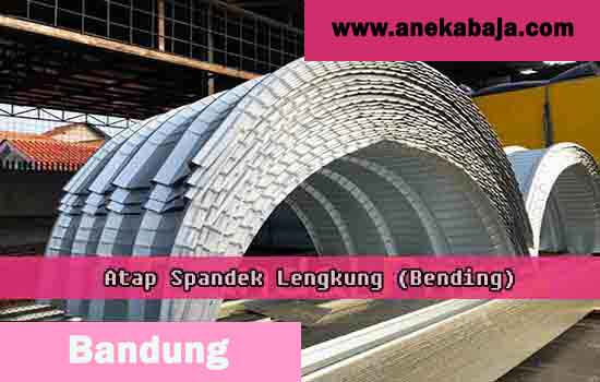 Harga Atap Spandek Lengkung Bandung