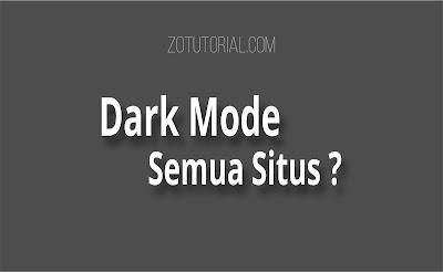 Dark Mode Semua Situs Website dan Mesin Pencarian 2021