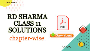 rd Sharma class 11th solutions | chapter-wise free download in pdf