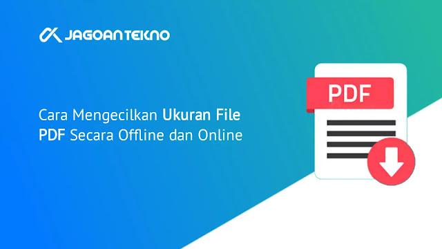 Cara Mudah Mengecilkan Ukuran File PDF Offline dan Online