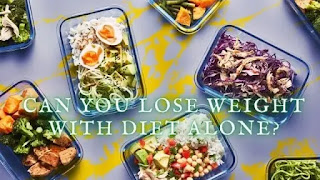 Can You Lose Weight with Diet Alone in 2021?