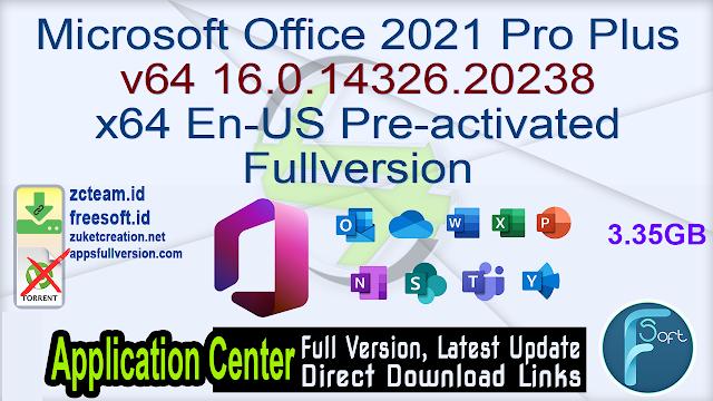 Microsoft Office 2021 Professional Plus v64 16.0.14326.20238 x64 En-US Pre-activated Fullversion