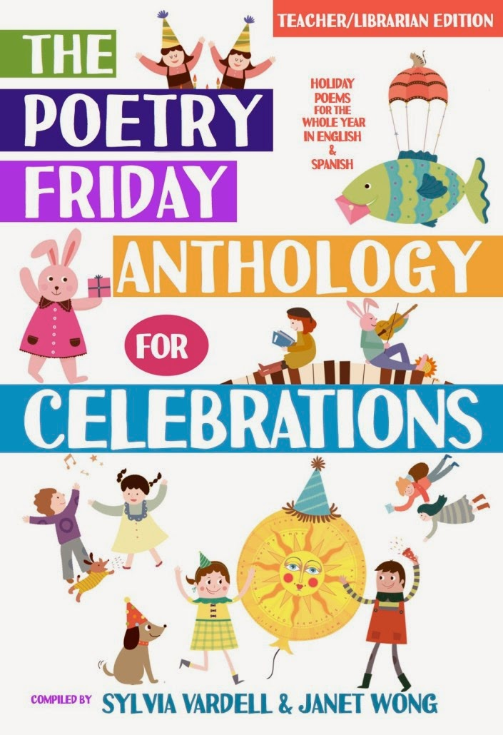 My publications: The Poetry Friday Anthology for Celebrations