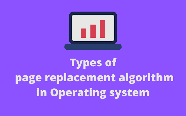 Types of page replacement algorithm