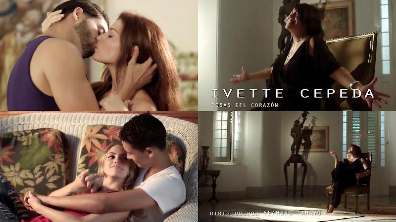 Ivette Cepeda - ¨Cosas del Corazón¨ - Videoclip - Dirección: Yeandro Tamayo Luvin. Portal Del Vídeo Clip Cubano