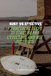 Busy vs Effective: 6 practical ways to start being effective, not just busy