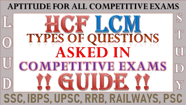 HCF and LCM : Types of Questions Asked in Competitive Exams