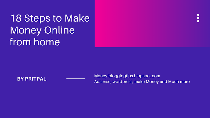 18 Steps to Make Money Online from home in 2020
